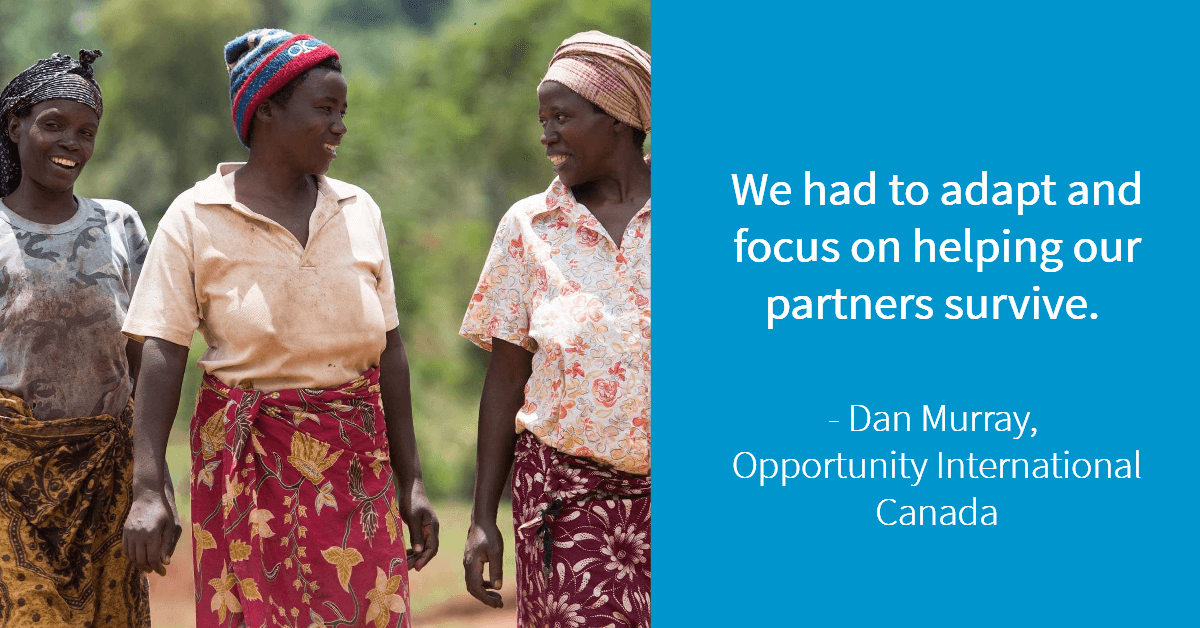 Opportunity International Canada had to adapt and focus on helping their partners survive the pandemic.