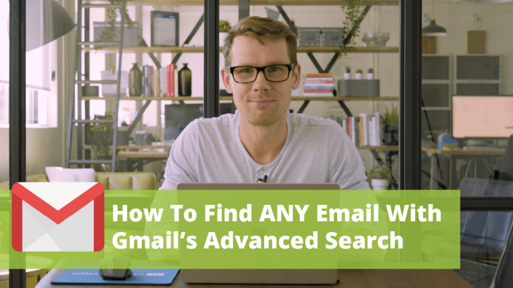 How To Find ANY Email with Gmail Advanced Search
