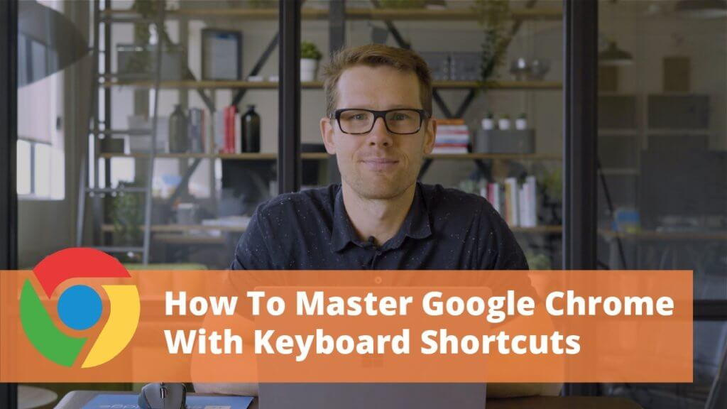 How To Work BETTER With Keyboard Shortcuts For Google Chrome