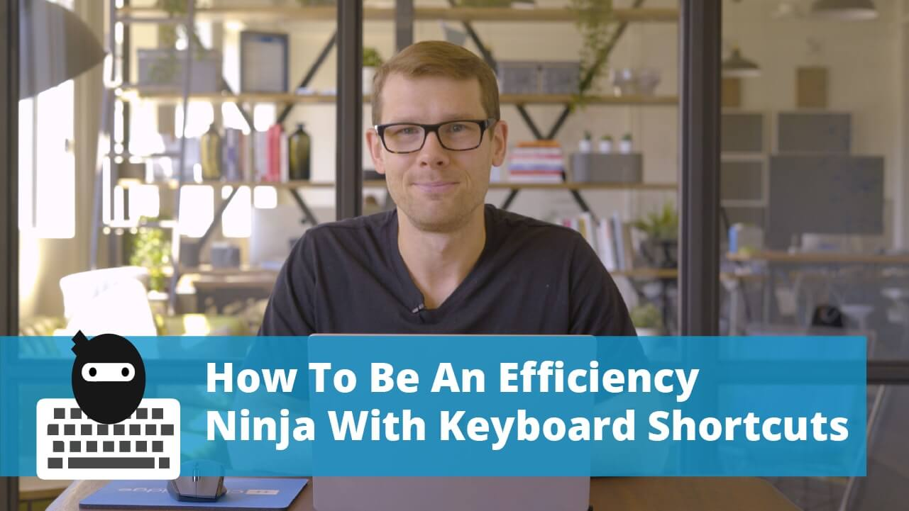 how to be more efficient with keyboard shortcuts
